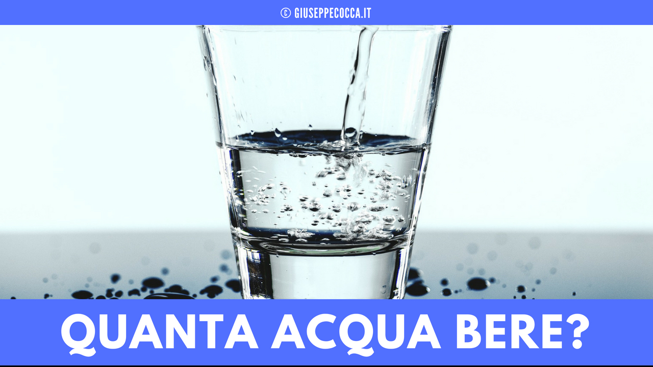 Quanta acqua bere veramente? Sfatiamo alcuni luoghi comuni.