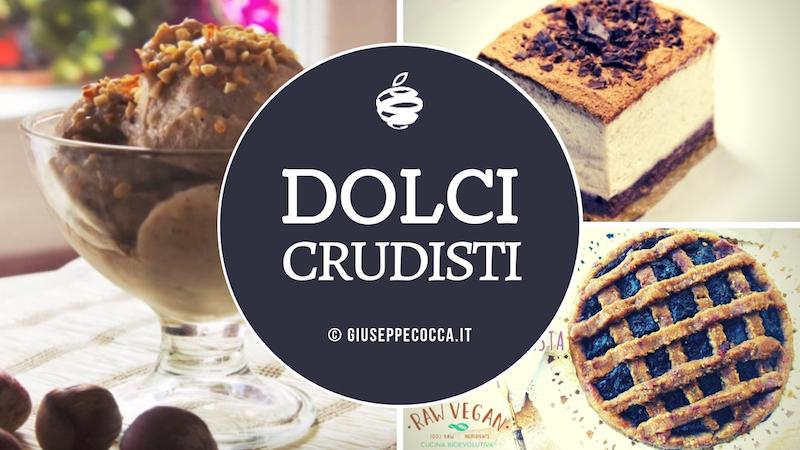 5 classiche ricette di dolci crudisti, deliziosi e vegani (imperdibili!)